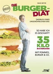 Die Burger-Diät - Tagebuch einer ungewöhnlichen Idee