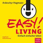 EASY! Living - Einfach einfacher leben
