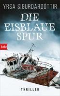 Yrsa Sigurdardóttir: Die eisblaue Spur ★★★★
