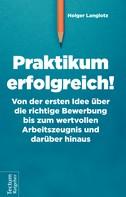 Holger Langlotz: Praktikum erfolgreich!