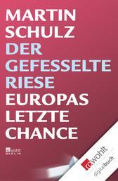 Der gefesselte Riese - Europas letzte Chance