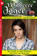 K. Singer: Wilderer und Jäger 7 – Heimatroman ★★★★★