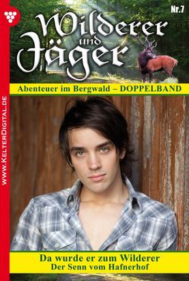 Wilderer und Jäger 7 – Heimatroman