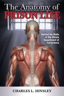 Charles L. Hinsley: The Anatomy of Prison Life