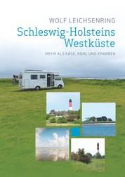 Schleswig-Holsteins Westküste - Mehr als Käse, Kohl und Krabben