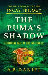 The Puma's Shadow - An epic tale of the Inca Empire