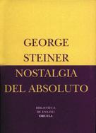 George Steiner: Nostalgia del absoluto