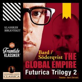 The Global Empire - Futurica Trilogy 2 (Unabridged)
