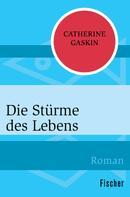 Catherine Gaskin: Die Stürme des Lebens ★★★★
