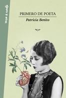 Patricia Benito: Primero de poeta ★★★★★