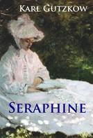 Karl Gutzkow: Seraphine