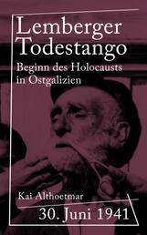 Lemberger Todestango - 30. Juni 1941. Beginn des Holocausts in Ostgalizien