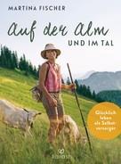 Martina Fischer: Auf der Alm und im Tal ★★★★