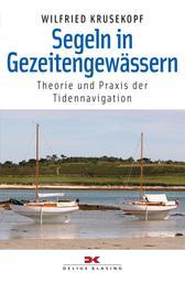 Segeln in Gezeitengewässern - Theorie und Praxis der Tidennavigation