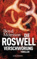 Boyd Morrison: Die Roswell Verschwörung ★★★★