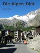 Dudo Erny: Die Alpen-Diät