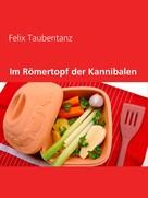 Felix Taubentanz: Im Römertopf der Kannibalen ★★