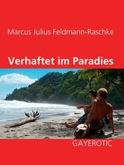 Verhaftet im Paradies