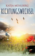 Katja Mühlberg: Richtungswechsel ★★★