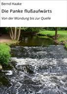 Bernd Haake: Die Panke flußaufwärts