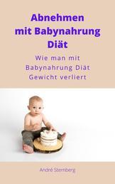 Gewichtsverlust mit Babynahrung Diät - Wie man mit Babynahrung Diät Gewicht verliert