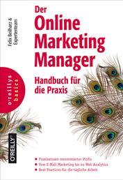 Der Online Marketing Manager - Handbuch für die Praxis