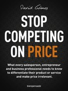 David Gómez: Stop Competing on Price