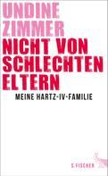 Undine Zimmer: Nicht von schlechten Eltern - Meine Hartz-IV-Familie ★★★