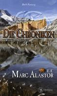 Marc-Alastor E.-E.: Die Chroniken: Widerparte & Gefolge