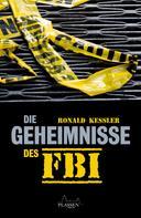 Ronald Kessler: Die Geheimnisse des FBI ★★★★