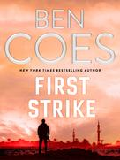 Ben Coes: First Strike ★★★★