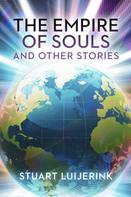 Stuart Luijerink: The Empire of Souls and Other Stories