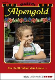 Alpengold - Folge 197 - Ein Stadtkind auf dem Lande ...