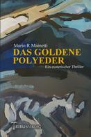 Mario R. Mainetti: Das goldene Polyeder
