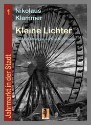 Kleine Lichter - Zwei Erzählungen und ein Kurzroman