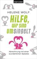 Helene Wolf: Hilfe, wir sind umsingelt ★