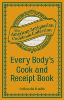 Philomelia Hardin: Every Body's Cook and Receipt Book