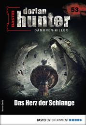 Dorian Hunter 53 - Horror-Serie - Das Herz der Schlange