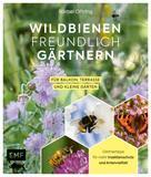Bärbel Oftring: Wildbienenfreundlich gärtnern für Balkon, Terrasse und kleine Gärten ★★★★