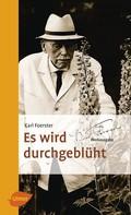 Karl Foerster: Es wird durchgeblüht ★★★