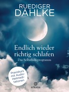 Rüdiger Dahlke: Endlich wieder richtig schlafen ★★★★