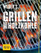 Jamie Purviance: Weber's Grillen mit Holzkohle
