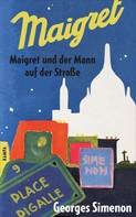 Georges Simenon: Maigret und der Mann auf der Straße ★★★★★