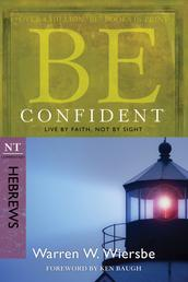 Be Confident (Hebrews) - Live by Faith, Not by Sight
