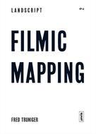 Christophe Girot: Landscript 2: Filmic Mapping