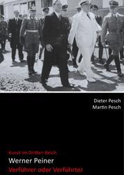Werner Peiner - Verführer oder Verführter - Kunst im Dritten Reich