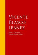 Vicente Blasco Ibañez: Obras - Colección de Vicente Blasco Ibáñez