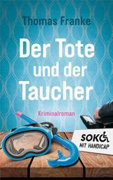 Soko mit Handicap: Der Tote und der Taucher - Kriminalroman