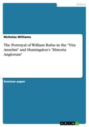 "The Portrayal of William Rufus in the ""Vita Anselmi"" and Huntingdon's ""Historia Anglorum"""