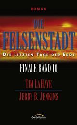 Die Felsenstadt - Finale 10 - Die letzten Tage der Erde